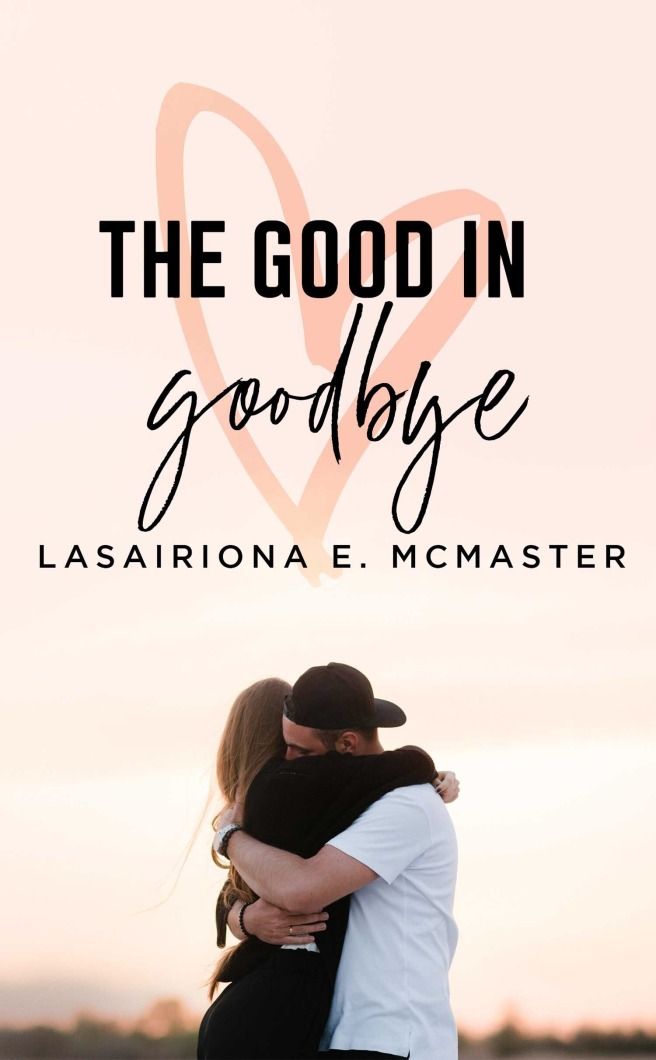 The Good in Goodbye Cover.jpeg