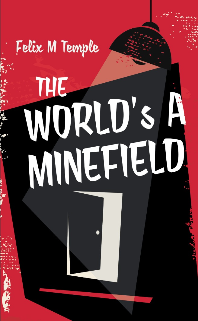 The World's A Minefield
